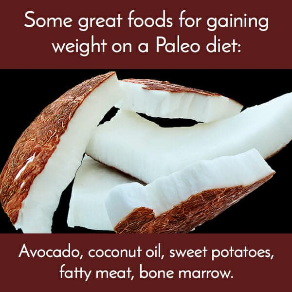 you can gain weight with paleo