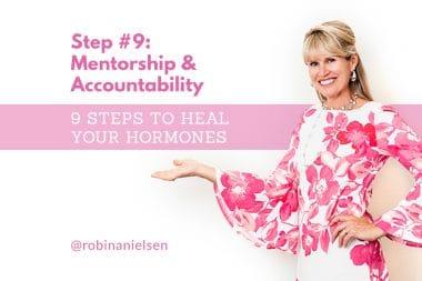 Step #9 to heal your hormones